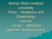 Semey State medical university Chair: Obstetrics and Gynecology