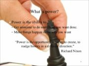 What is power? Power is the ability to