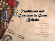Traditions and Customs in Great Britain Helle Nurmsalu