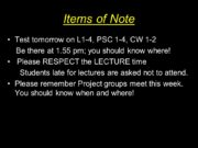 Items of Note Test tomorrow on L 1