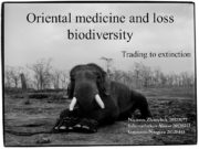 Oriental medicine and loss biodiversity Oriental medicine and