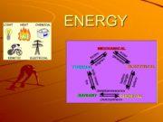 ENERGYNuclear Energy. Chemical energy. Electrical energy. Mechanical energy.