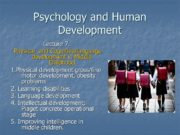 Psychology and Human Development Lecture 7. Physical and