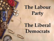 The Labour Party The Liberal Democrats. Was formed