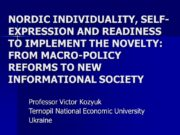 NORDIC INDIVIDUALITY, SELF-EXPRESSION AND READINESS TO IMPLEMENT THE