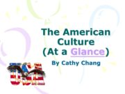 The American Culture (At a Glance) By Cathy