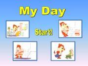 Start! My Day. I brush my teeth I