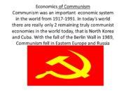 Economics of Communism Communism was an important economic
