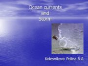 Ocean currents and Storm Kolesnikova Polina 8 APlan: