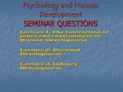 Psychology and Human Development SEMINAR QUESTIONS Lecture 1.