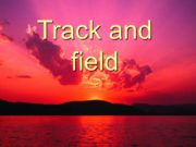 Track and field. Track and field is a