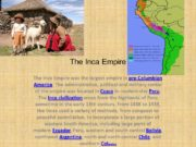 The Inca Empire was the largest empire in