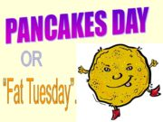 """PANCAKES DAY OR """"Fat Tuesday"""". There are a"""