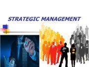 STRATEGIC MANAGEMENTStrategic Competitiveness Strategy Strategic intent Strategic management.