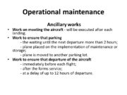 Operational maintenance Ancillary works Work on meeting the