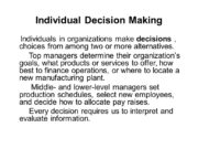 Individual Decision Making Individuals in organizations make decisions