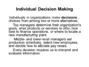 Individual Decision Making Individuals in organizations make decisions