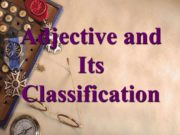 Adjective and Its Classification. Adjectives can express: Qualities