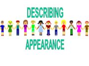 DESCRIBING APPEARANCEAppearance Good-looking Handsome Cool Cute Beautiful Attractive