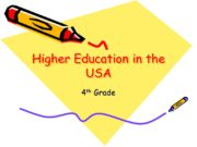 Higher Education in the USA 4 th Grade.