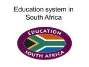 Education system in South Africa. South Africa has
