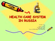 HEALTH CARE SYSTEM IN RUSSIA Kukushkin Vadim And