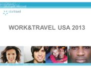WORK&TRAVEL USA 2013 О программе Work&Travel Ежегодно тысячи