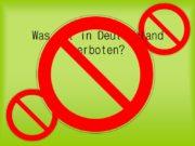 Was ist in Deutschland verboten? Bundeseinheitliche Tatbestandskatalog