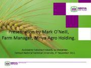 Presentation by Mark O'Neill, Farm Manager, Mriya Agro