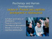 Psychology and Human Development. Lecture 9. Physical and