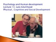 1 Psychology and Human development Lecture 13. Late