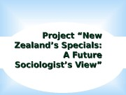 "Project ""New Zealand's Specials:  A Future Sociologist's"