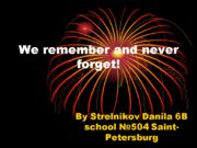 We remember and never forget! By Strelnikov Danila
