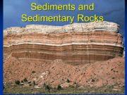 Sediments and Sedimentary Rocks. Sedimentary rock (a) Rock