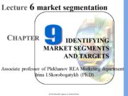 IDENTIFYING MARKET SEGMENTS AND TARGETS CHAPTER Lecture 6