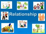 Relationship. Close relationship husband, wife, spouse; father, mother,