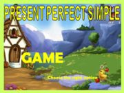 PRESENT PERFECT SIMPLE GAME Choose the right option.