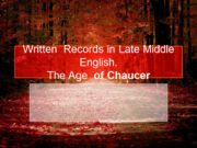 Written Records in Late Middle English. The Age