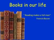 "Books in our life "" Reading makes a"