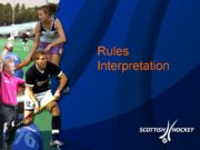 Rules Interpretation Preparation • Be thorough in your