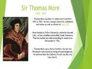 Sir Thomas More (1478 – 1535) Thomas More