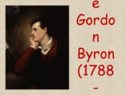 George Gordon Byron (1788-1824) Lord Byron was an