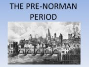 THE PRE-NORMAN PERIOD The period following the demise