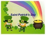 Saint Patrick's Day Saint Patrick's Day- celebrated on