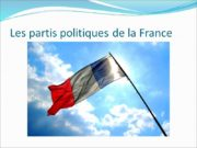 Les partis politiques de la France Parti Socialiste