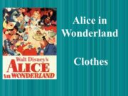 Alice in Wonderland Clothes You look wonderful today.