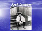 Jack London A Short Biography Jack London (born