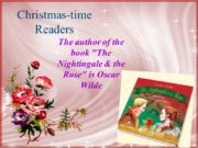 Christmas-time Readers The author of the book «The
