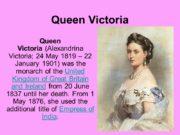 Queen Victoria Queen Victoria (Alexandrina Victoria; 24 May
