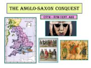 The Anglo-Saxon Conquest (5th – 8th cent. AD)